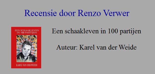 """Recensie door Renzo Verwer van """"Een Schaakleven in 100 Partijen"""""""