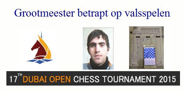 Dubai open 2015: Grootmeester betrapt op gebruik schaakapp