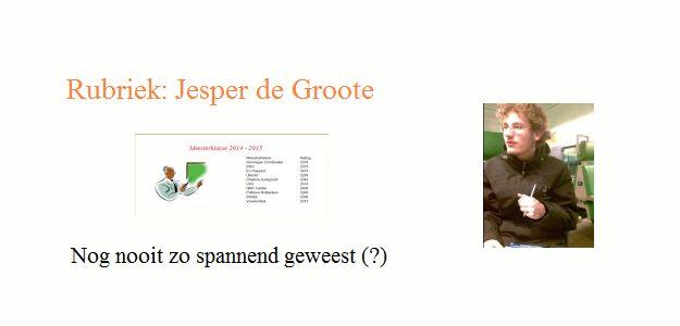 Nog nooit zo spannend geweest (?) door Jesper de Groote