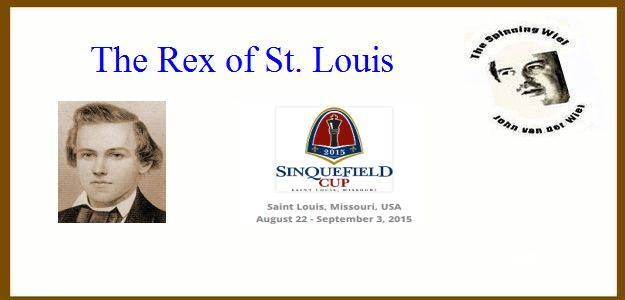 The Spinning Wiel, augustus 2015: The Rex of St. Louis