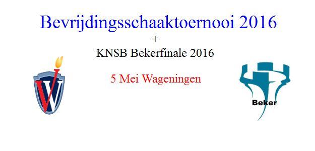 5 mei Bevrijdingsschaaktoernooi Wageningen + Bekerfinale