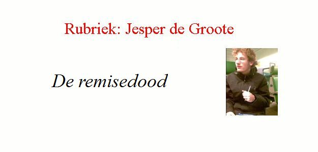 De remisedood door Jesper de Groote