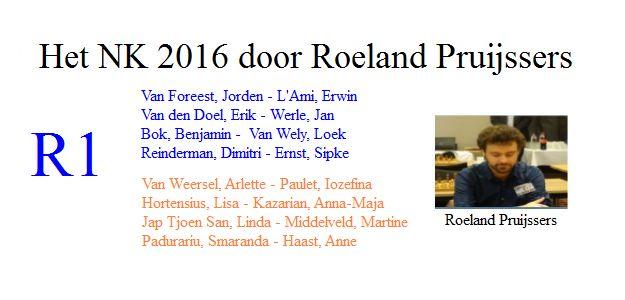Het NK 2016 door Roeland Pruijssers: Ronde 1