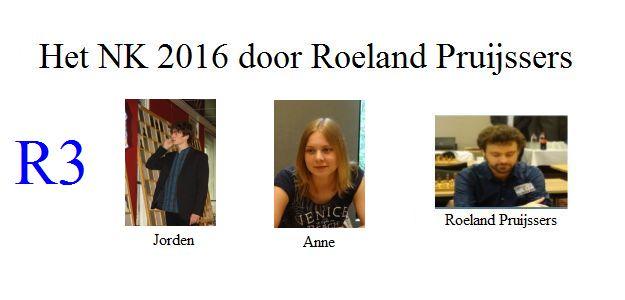 Het NK 2016 door Roeland Pruijssers: Ronde 3