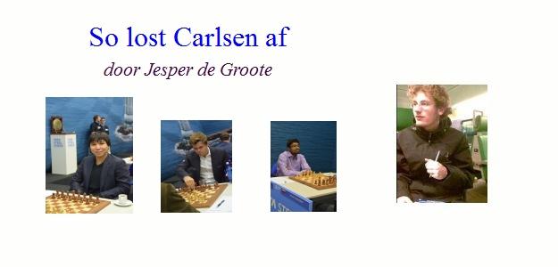 So lost Carlsen af door Jesper de Groote