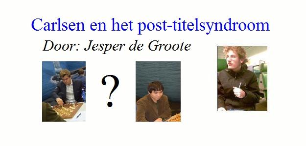 Carlsen en het post-titelsyndroom door Jesper de Groote