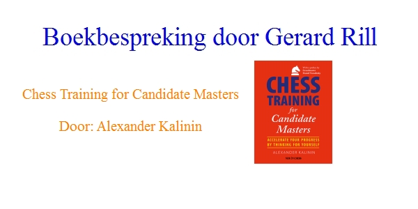 Boekbespreking: Chess Training for Candidate Masters door Gerard Rill